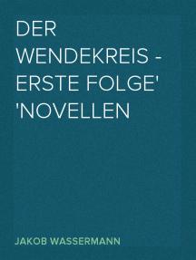 Der Wendekreis - Erste Folge Novellen