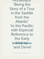 Ocean to Ocean on Horseback Being the Story of a Tour in the Saddle from the Atlantic to the Pacific; with Especial Reference to the Early History and Devel