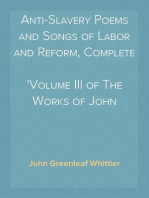 Anti-Slavery Poems and Songs of Labor and Reform, Complete Volume III of The Works of John Greenleaf Whittier