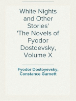 White Nights and Other Stories The Novels of Fyodor Dostoevsky, Volume X