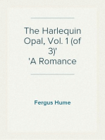 The Harlequin Opal, Vol. 1 (of 3) A Romance