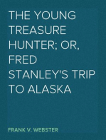The Young Treasure Hunter; Or, Fred Stanley's Trip to Alaska