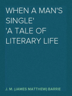 When a Man's Single A Tale of Literary Life