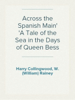Across the Spanish Main A Tale of the Sea in the Days of Queen Bess