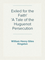 Exiled for the Faith A Tale of the Huguenot Persecution