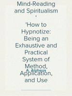 Complete Hypnotism, Mesmerism, Mind-Reading and Spiritualism How to Hypnotize