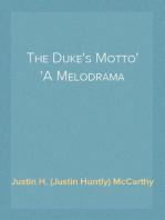 The Duke's Motto A Melodrama