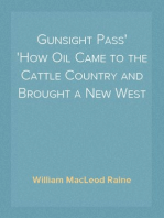 Gunsight Pass How Oil Came to the Cattle Country and Brought a New West