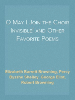 O May I Join the Choir Invisible! and Other Favorite Poems