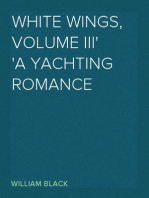 White Wings, Volume III A Yachting Romance