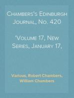 Chambers's Edinburgh Journal, No. 420 Volume 17, New Series, January 17, 1852