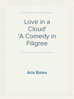 Love in a Cloud A Comedy in Filigree