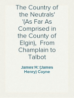 The Country of the Neutrals (As Far As Comprised in the County of Elgin),  From Champlain to Talbot