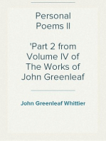 Personal Poems II Part 2 from Volume IV of The Works of John Greenleaf Whittier