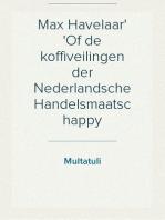 Max Havelaar Of de koffiveilingen der Nederlandsche Handelsmaatschappy