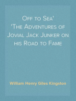 Off to Sea The Adventures of Jovial Jack Junker on his Road to Fame