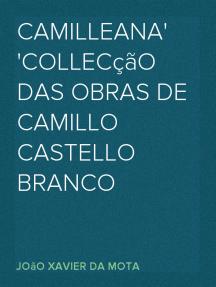 Camilleana Collecção das obras de Camillo Castello Branco