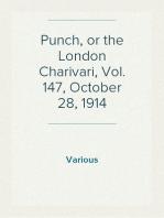 Punch, or the London Charivari, Vol. 147, October 28, 1914
