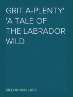 Grit A-Plenty A Tale of the Labrador Wild