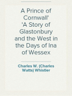 A Prince of Cornwall A Story of Glastonbury and the West in the Days of Ina of Wessex