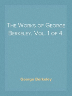 The Works of George Berkeley. Vol. 1 of 4.