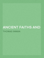 Ancient Faiths And Modern A Dissertation upon Worships, Legends and Divinities