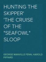 "Hunting the Skipper The Cruise of the ""Seafowl"" Sloop"