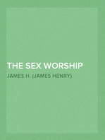 The Sex Worship and Symbolism of Primitive Races An Interpretation