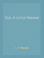 Sue, A Little Heroine