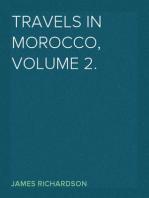Travels in Morocco, Volume 2.