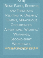 The Other World; or, Glimpses of the Supernatural (Vol. II of II) Being Facts, Records, and Traditions Relating to Dreams, Omens, Miraculous Occurrences, Apparitions, Wraiths, Warnings, Second-sight, Witchcraft, Necromancy, etc.