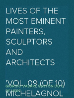 Lives of the Most Eminent Painters, Sculptors and Architects Vol. 09 (of 10) Michelagnolo to the Flemings
