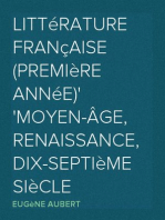 Littérature Française (Première Année) Moyen-Âge, Renaissance, Dix-Septième Siècle
