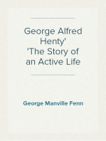 George Alfred Henty The Story of an Active Life
