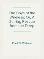 The Boys of the Wireless; Or, A Stirring Rescue from the Deep