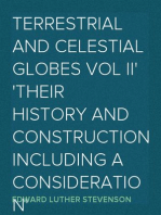 Terrestrial and Celestial Globes Vol II Their History and Construction Including a Consideration of their Value as Aids in the Study of Geography and Astronomy