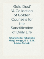 Gold Dust A Collection of Golden Counsels for the Sanctification of Daily Life