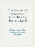 Charley Laurel A Story of Adventure by Sea and Land
