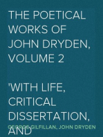 The Poetical Works of John Dryden, Volume 2 With Life, Critical Dissertation, and Explanatory Notes
