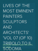 Lives of the most Eminent Painters Sculptors and Architects Vol 07 (of 10) Tribolo to Il Sodoma
