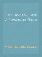 The Circassian Chief A Romance of Russia