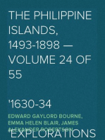 The Philippine Islands, 1493-1898 — Volume 24 of 55 1630-34 Explorations by Early Navigators, Descriptions of the Islands and Their Peoples, Their History and Records of the Catholic Missions, As Related in Contemporaneous Books and Manuscripts, Showing the Political, Economic, Commercial and Religious Conditions of Those Islands from Their Earliest Relations with European Nations to the Close of the Nineteenth Century
