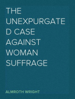The Unexpurgated Case Against Woman Suffrage