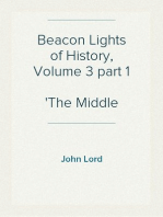 Beacon Lights of History, Volume 3 part 1 The Middle Ages