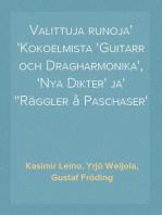 Valittuja runoja Kokoelmista 'Guitarr och Dragharmonika', 'Nya Dikter' ja 'Räggler å Paschaser'