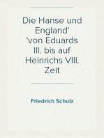 Die Hanse und England von Eduards III. bis auf Heinrichs VIII. Zeit