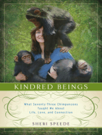 Kindred Beings: What Seventy-Three Chimpanzees Taught Me About Life, Love, and Connection