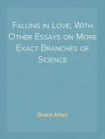 Falling in Love; With Other Essays on More Exact Branches of Science