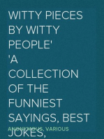 Witty Pieces by Witty People A collection of the funniest sayings, best jokes, laughable anecdotes, mirthful stories, etc., extant