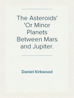 The Asteroids Or Minor Planets Between Mars and Jupiter.